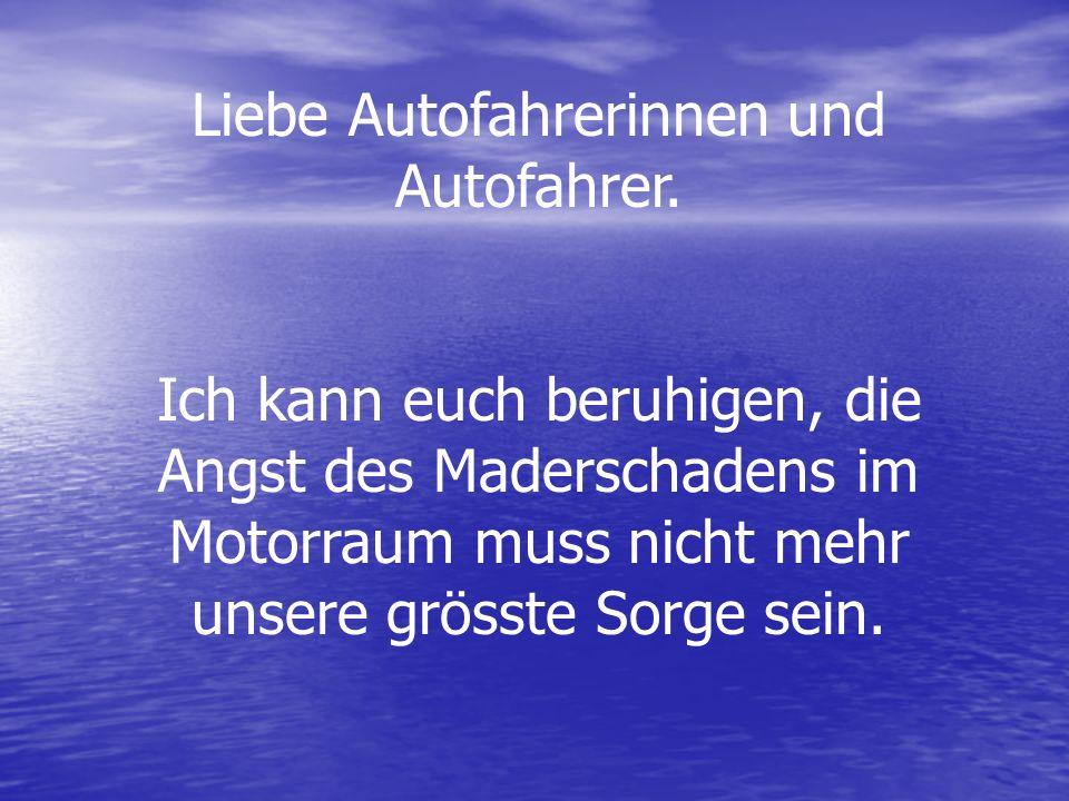 Liebe Autofahrerinnen und Autofahrer.