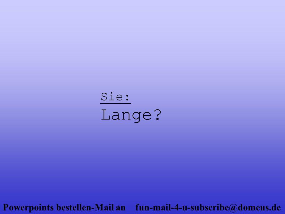 Sie: Lange