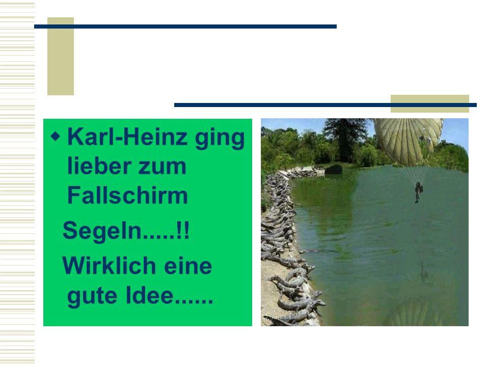 Karl-Heinz ging lieber zum Fallschirm