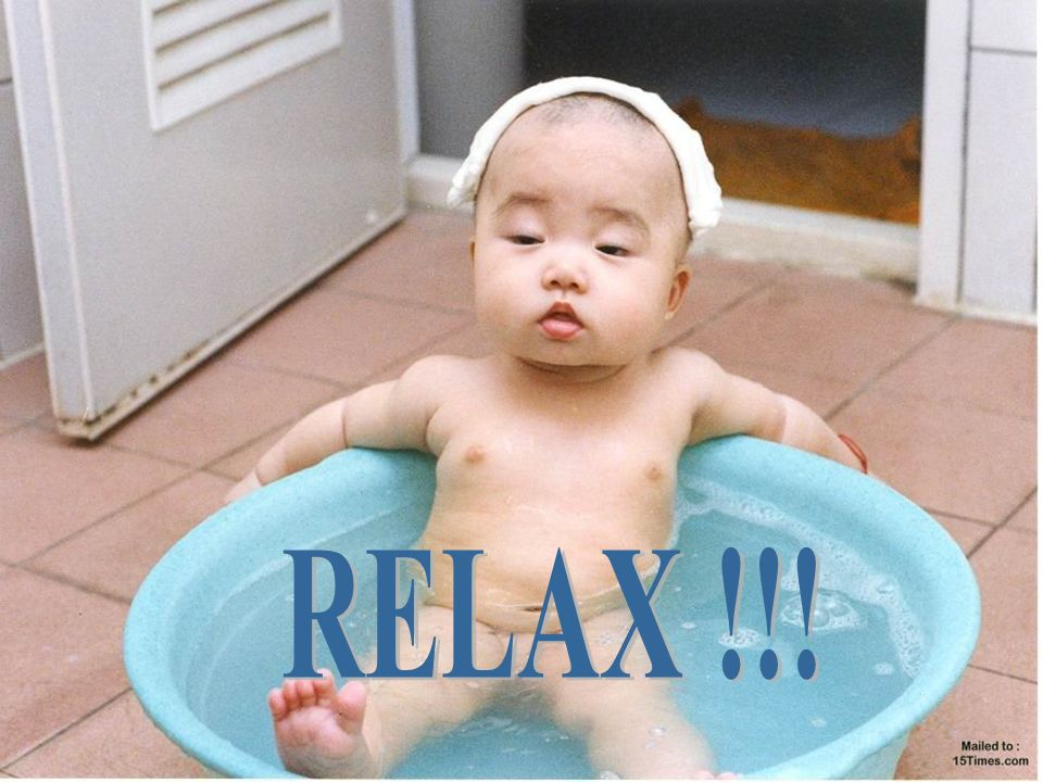 RELAX RELAX !!!