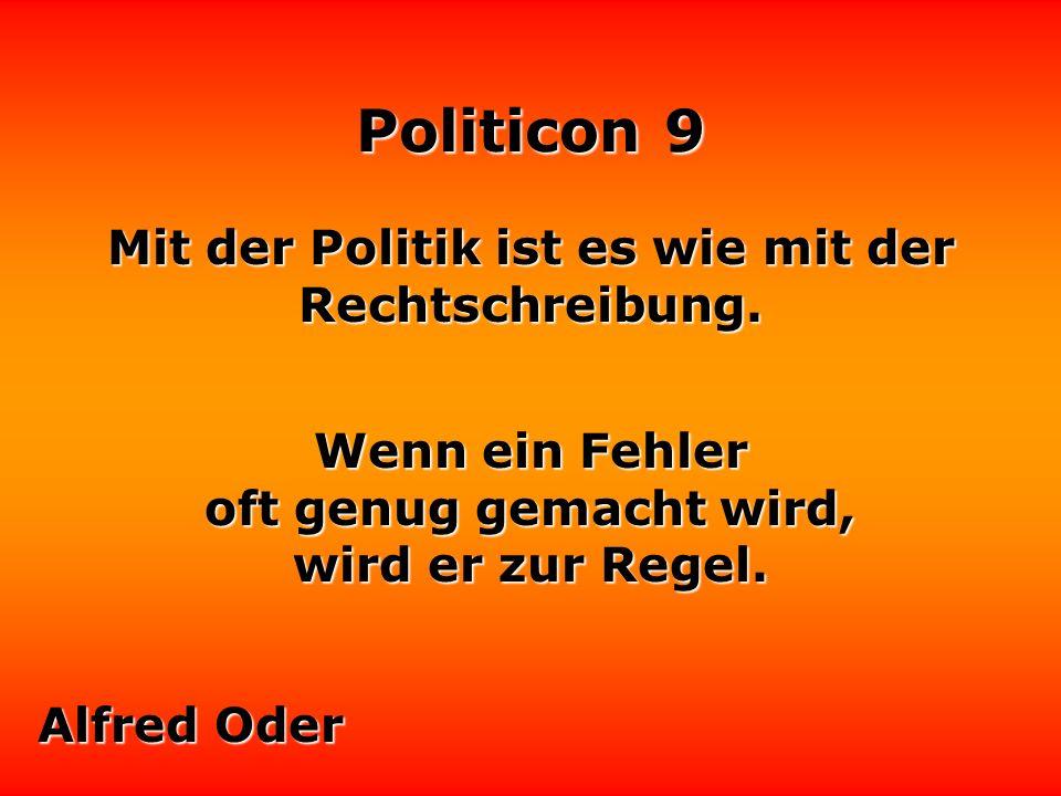 Mit der Politik ist es wie mit der Rechtschreibung.