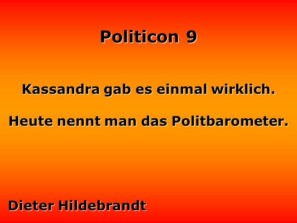 Kassandra gab es einmal wirklich. Heute nennt man das Politbarometer.