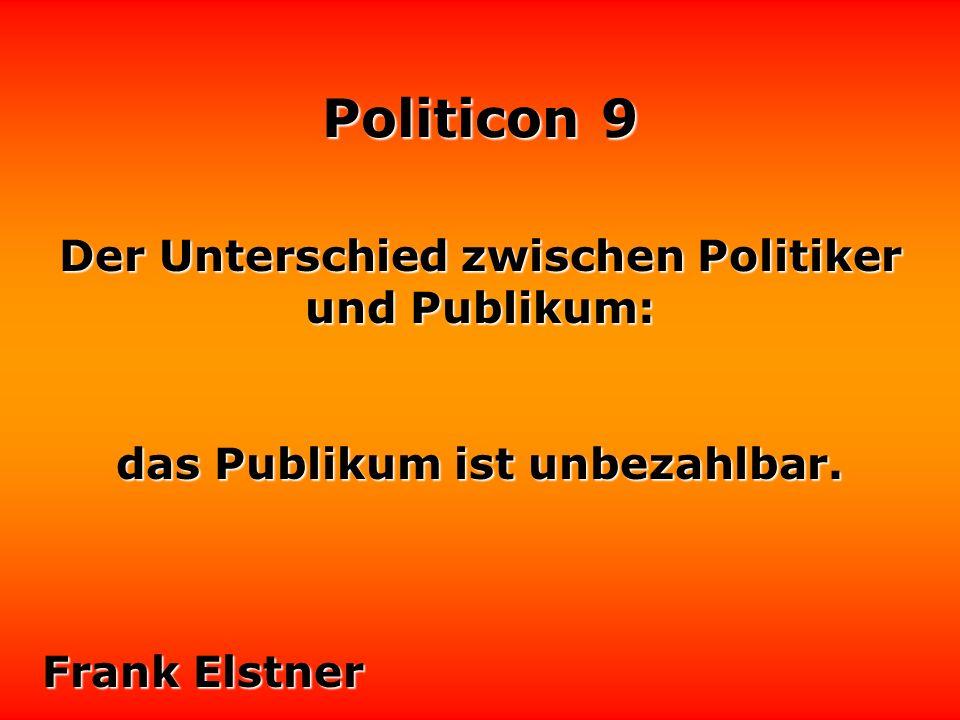 Der Unterschied zwischen Politiker und Publikum: