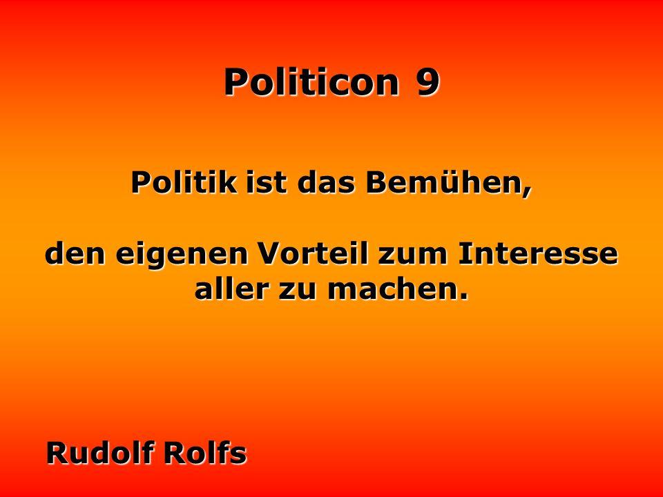 Politik ist das Bemühen,