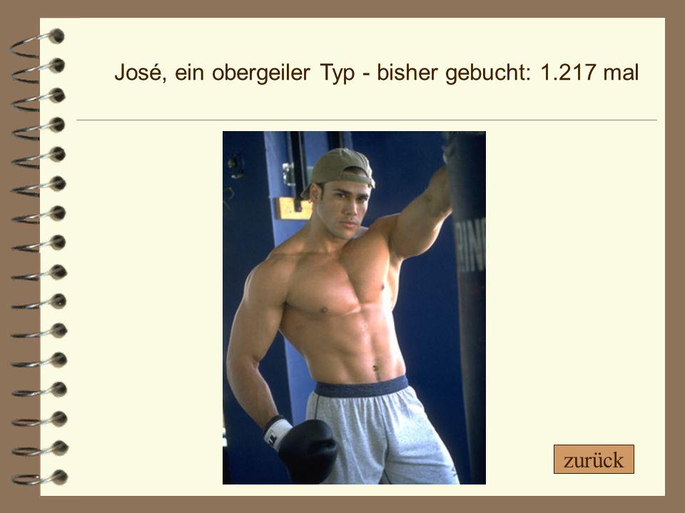 José, ein obergeiler Typ - bisher gebucht: 1.217 mal