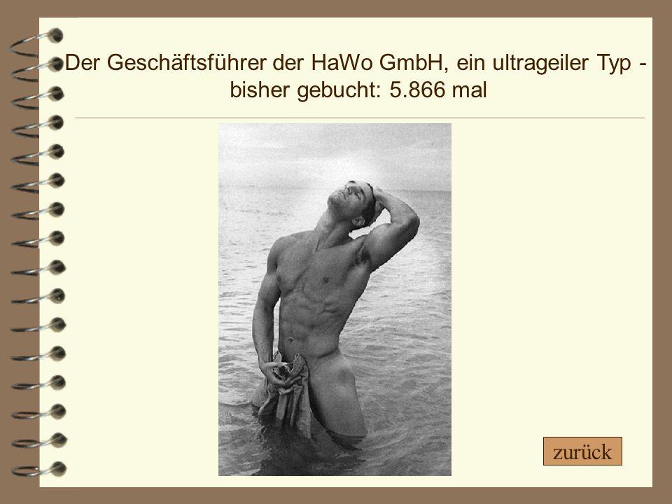 Der Geschäftsführer der HaWo GmbH, ein ultrageiler Typ -
