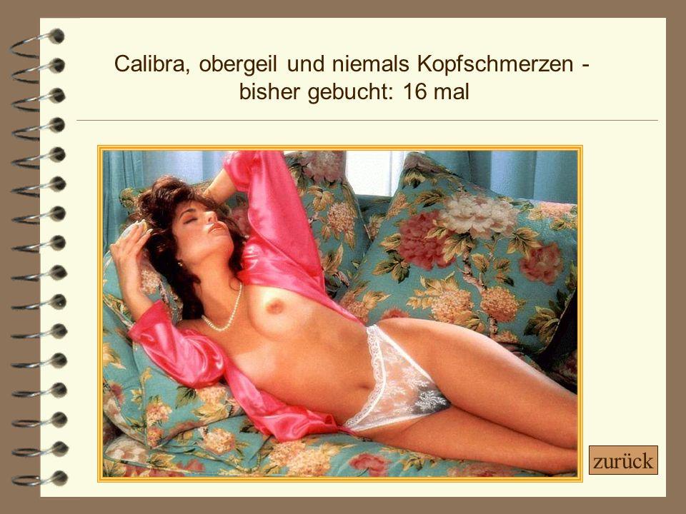 Calibra, obergeil und niemals Kopfschmerzen -