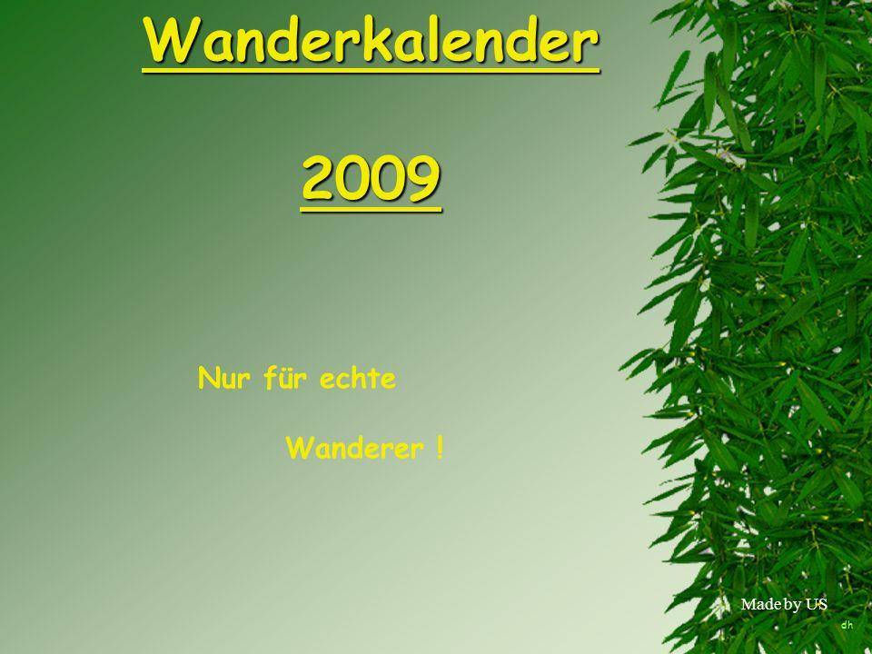 Wanderkalender 2009 Nur für echte Wanderer ! Made by US dh