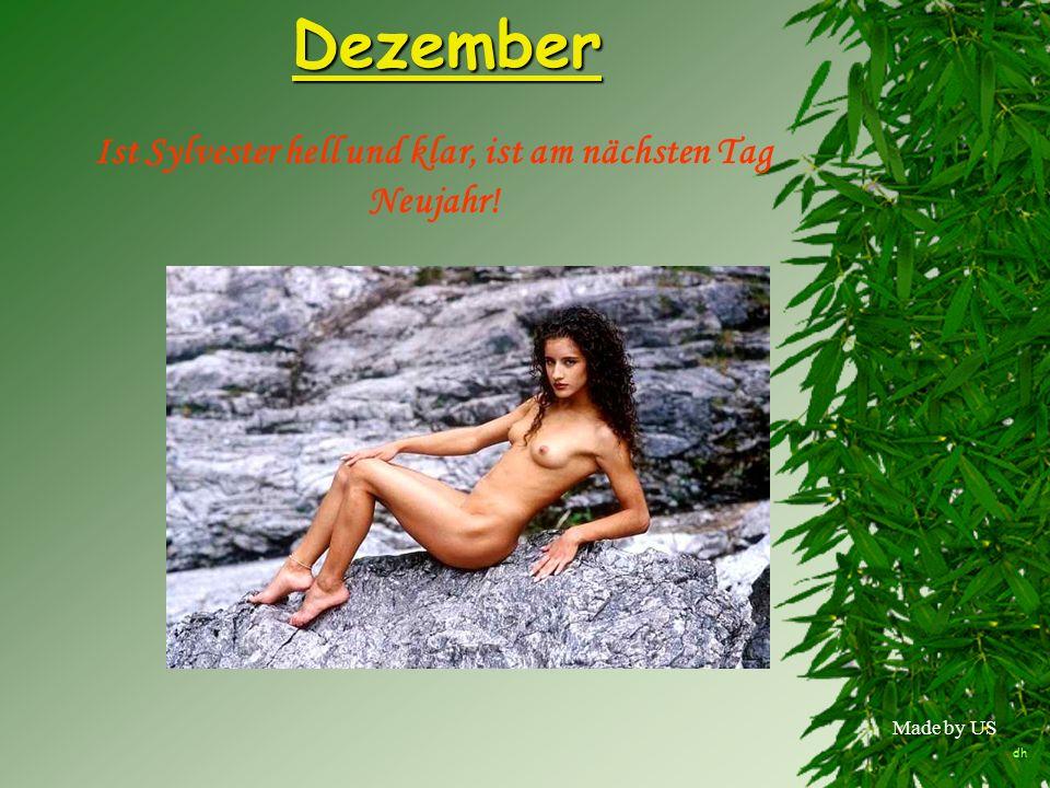 Ist Sylvester hell und klar, ist am nächsten Tag Neujahr!