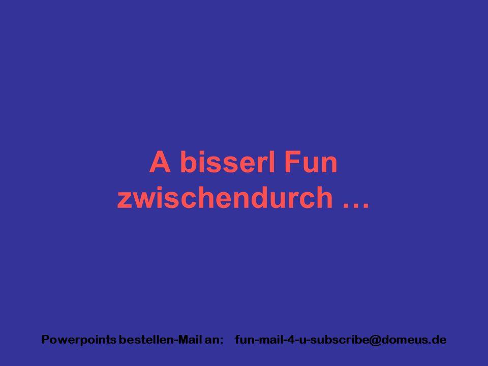 A bisserl Fun zwischendurch …