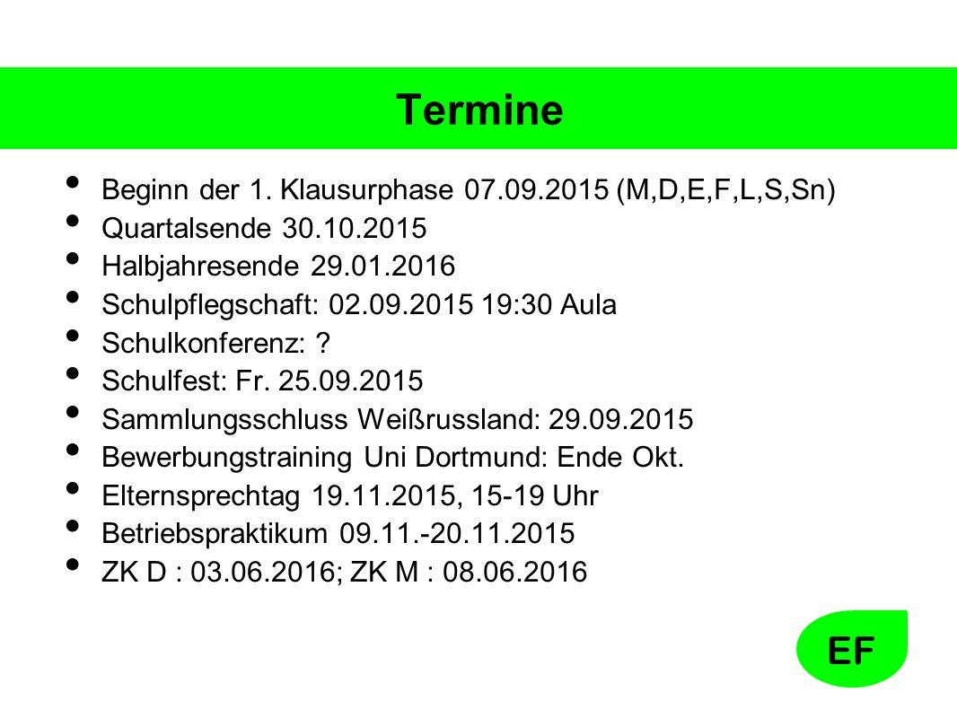 Termine Beginn der 1. Klausurphase 07.09.2015 (M,D,E,F,L,S,Sn)