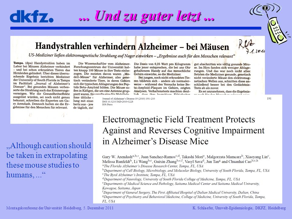 "... Und zu guter letzt ... ""Although caution should be taken in extrapolating these mouse studies to humans, ..."