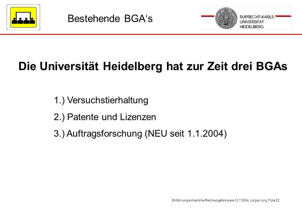 Die Universität Heidelberg hat zur Zeit drei BGAs