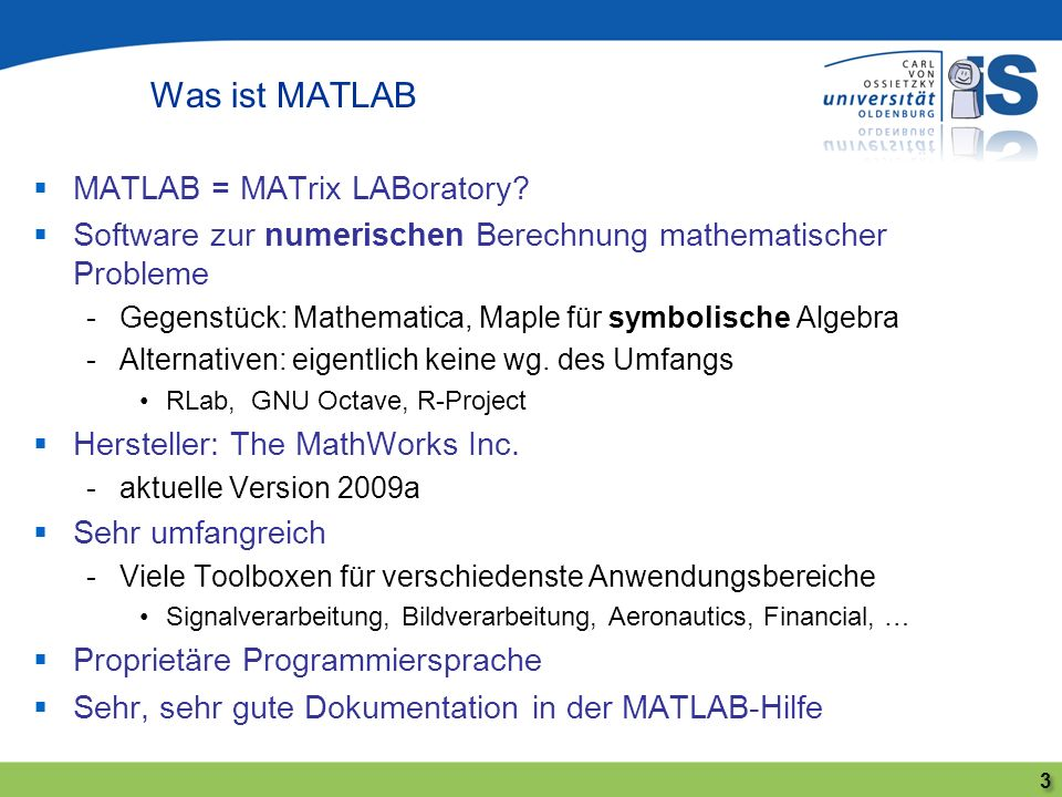 Was ist MATLAB MATLAB = MATrix LABoratory