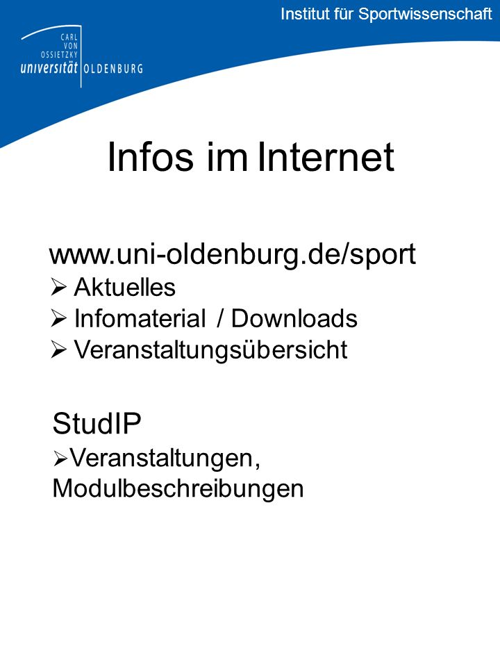 Infos im Internet www.uni-oldenburg.de/sport StudIP Aktuelles
