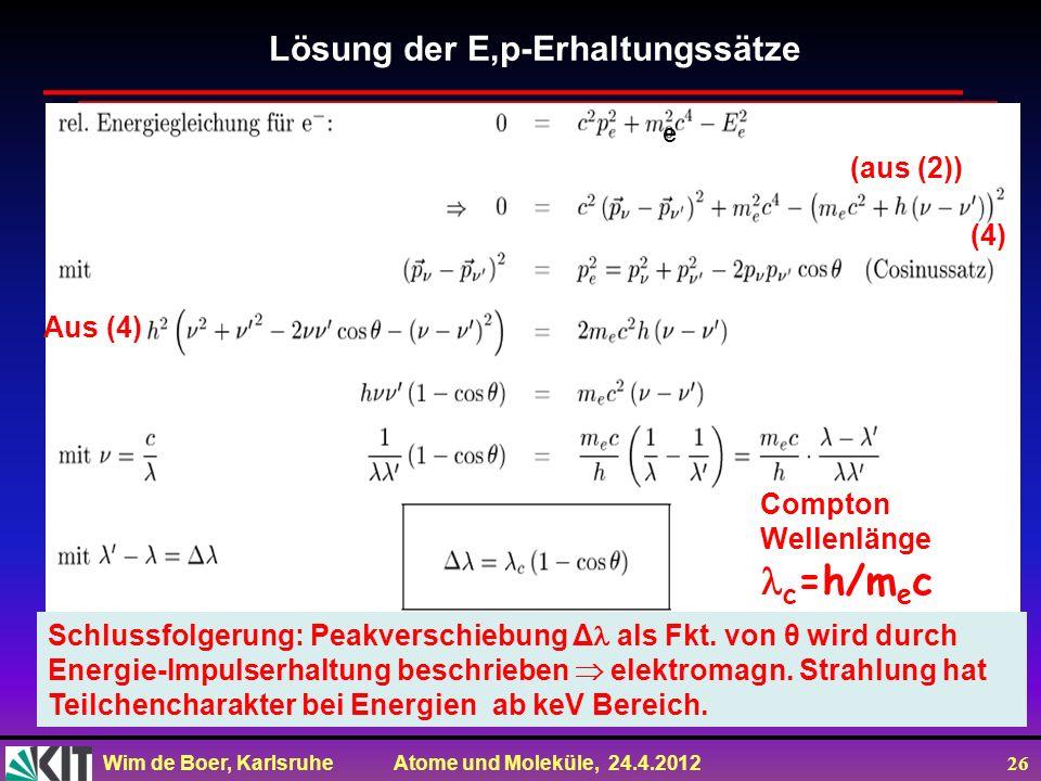 c=h/mec Lösung der E,p-Erhaltungssätze (aus (2)) (4) Aus (4) Compton