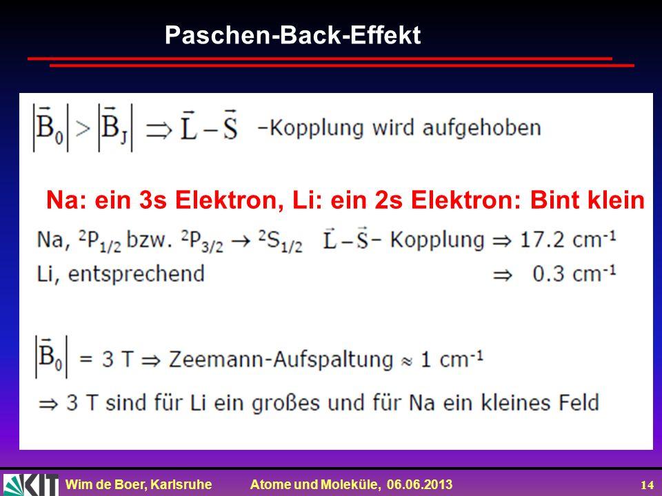 Paschen-Back-Effekt Na: ein 3s Elektron, Li: ein 2s Elektron: Bint klein