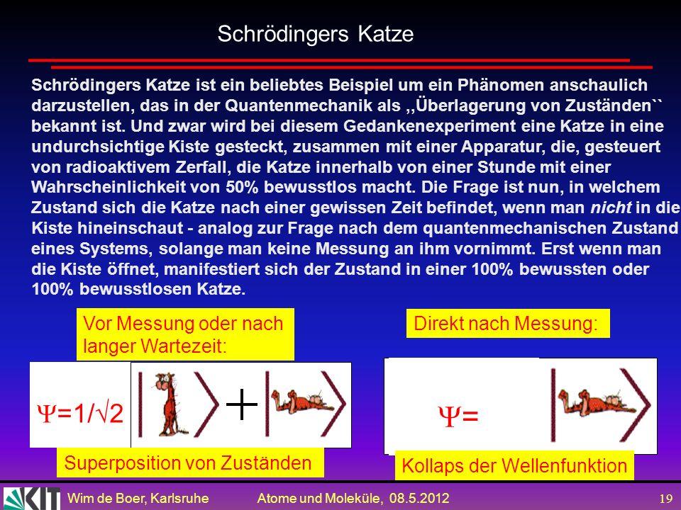 = =1/√2 Schrödingers Katze Vor Messung oder nach