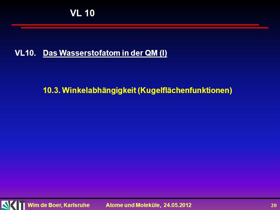 VL 10 VL10. Das Wasserstofatom in der QM (I)