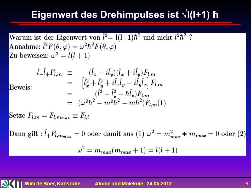 Eigenwert des Drehimpulses ist √l(l+1) ħ
