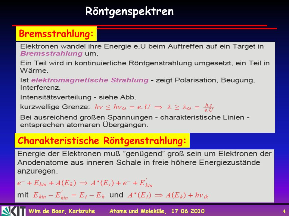 Röntgenspektren Bremsstrahlung: Charakteristische Röntgenstrahlung: