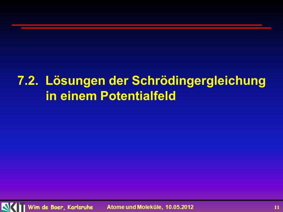 7.2. Lösungen der Schrödingergleichung in einem Potentialfeld