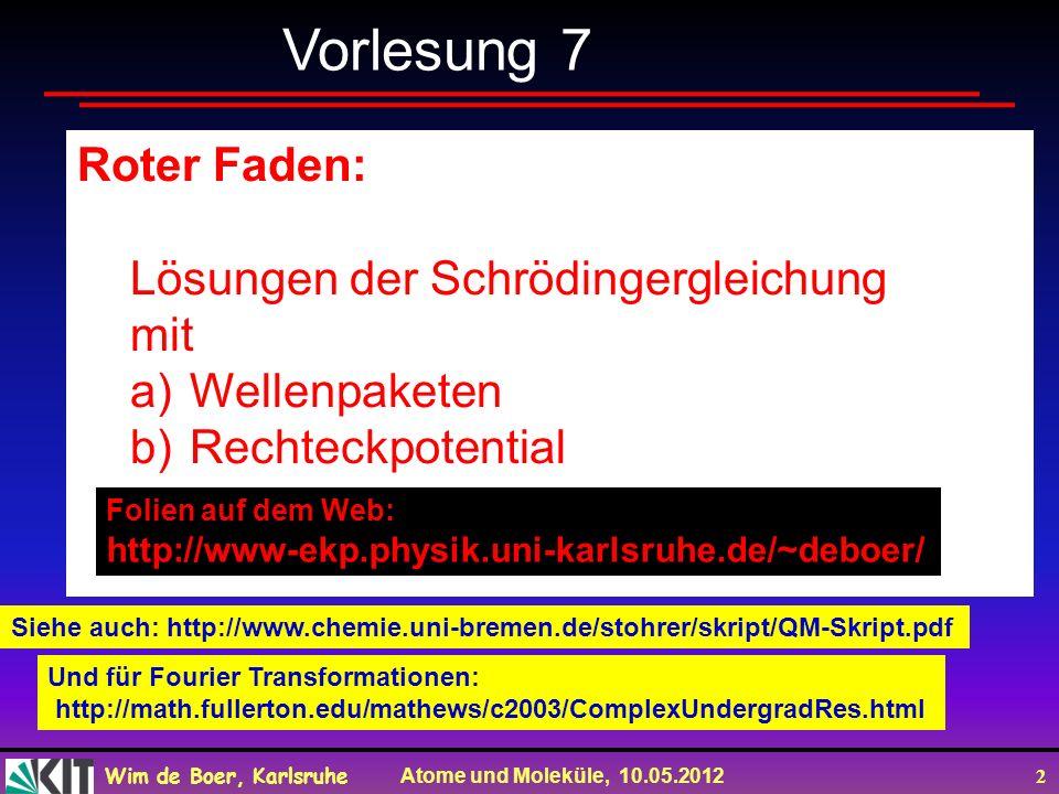 Vorlesung 7 Roter Faden: Lösungen der Schrödingergleichung mit