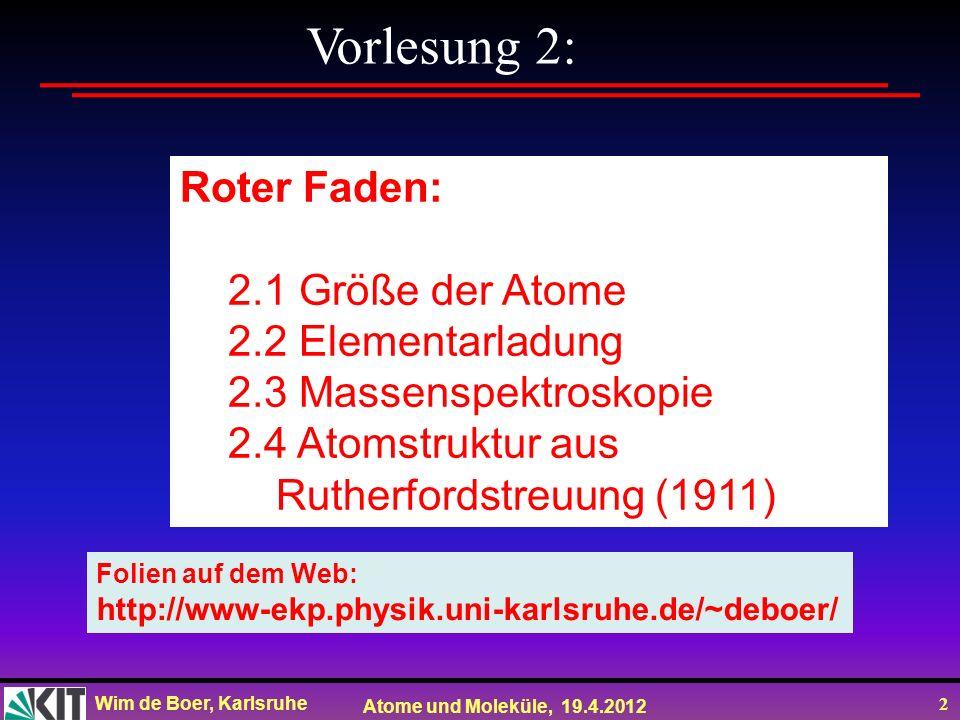 Vorlesung 2: Roter Faden: 2.1 Größe der Atome 2.2 Elementarladung