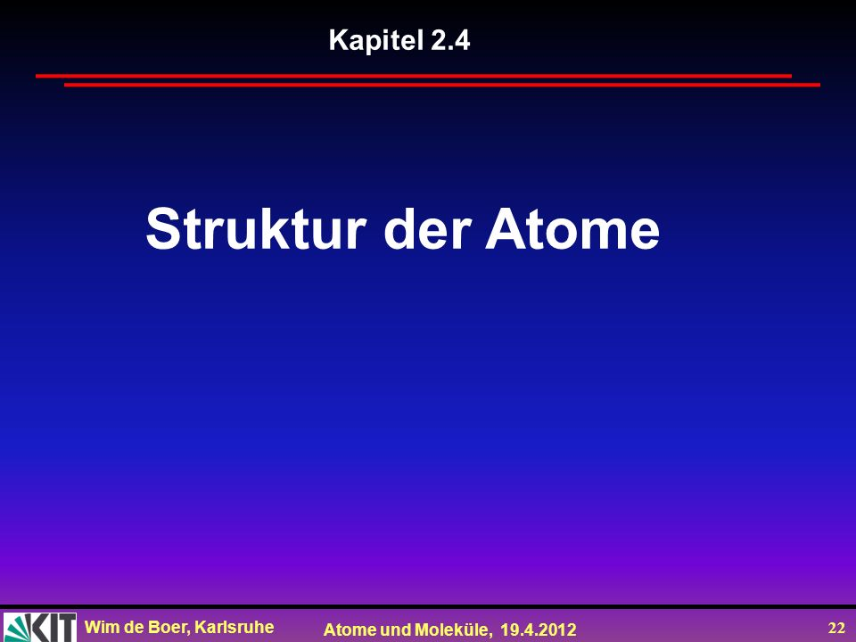 Kapitel 2.4 Struktur der Atome