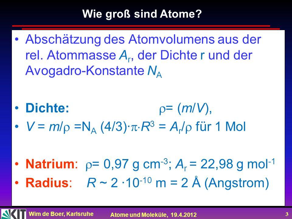 V = m/ =NA (4/3)·R3 = Ar/ für 1 Mol
