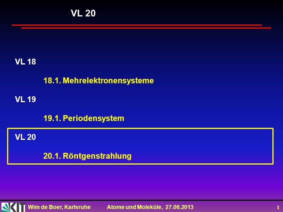 VL 20 VL 18 18.1. Mehrelektronensysteme VL 19 19.1. Periodensystem