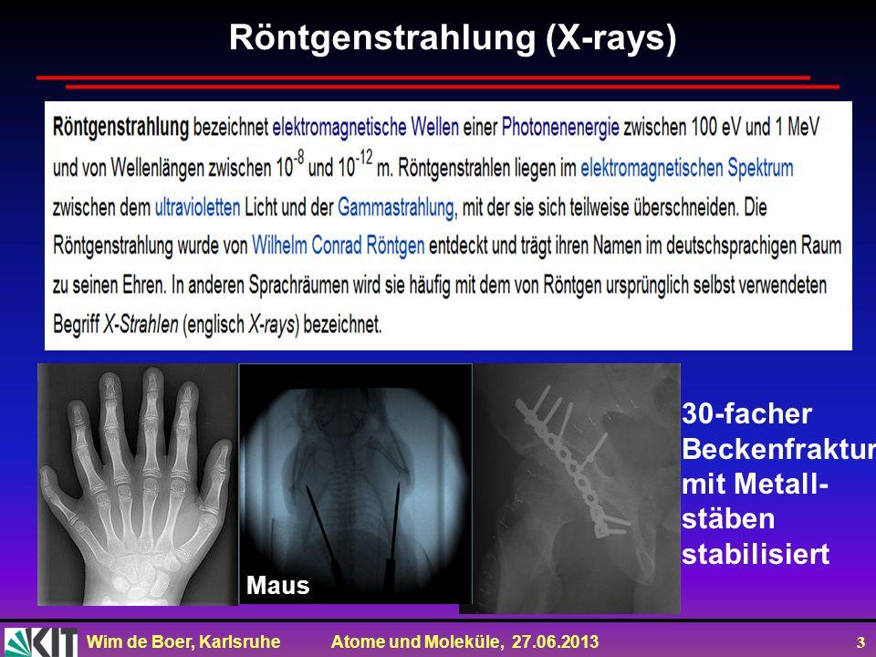 Röntgenstrahlung (X-rays)