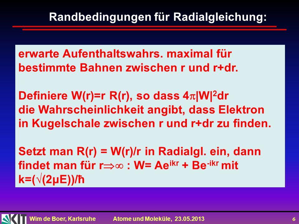 Randbedingungen für Radialgleichung: