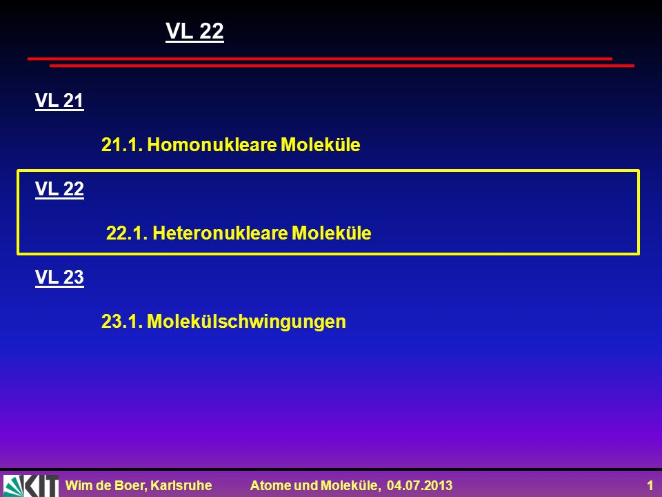 VL 22 VL 21 21.1. Homonukleare Moleküle VL 22