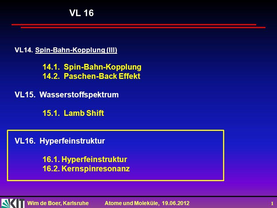 VL 16 14.1. Spin-Bahn-Kopplung 14.2. Paschen-Back Effekt