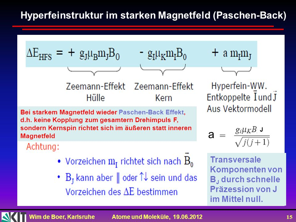 a Hyperfeinstruktur im starken Magnetfeld (Paschen-Back) Transversale