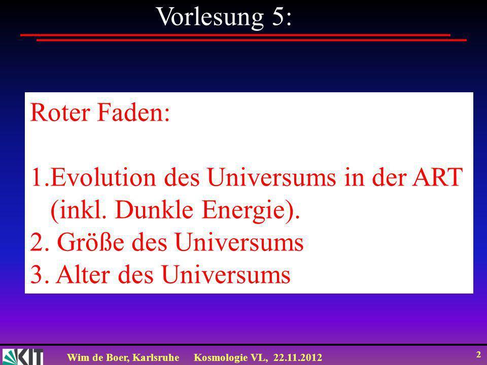 Vorlesung 5: Roter Faden: 1.Evolution des Universums in der ART. (inkl. Dunkle Energie). 2. Größe des Universums.