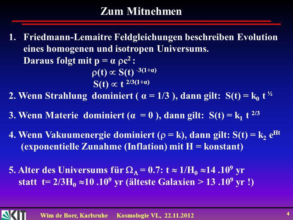 Zum Mitnehmen Friedmann-Lemaitre Feldgleichungen beschreiben Evolution eines homogenen und isotropen Universums.