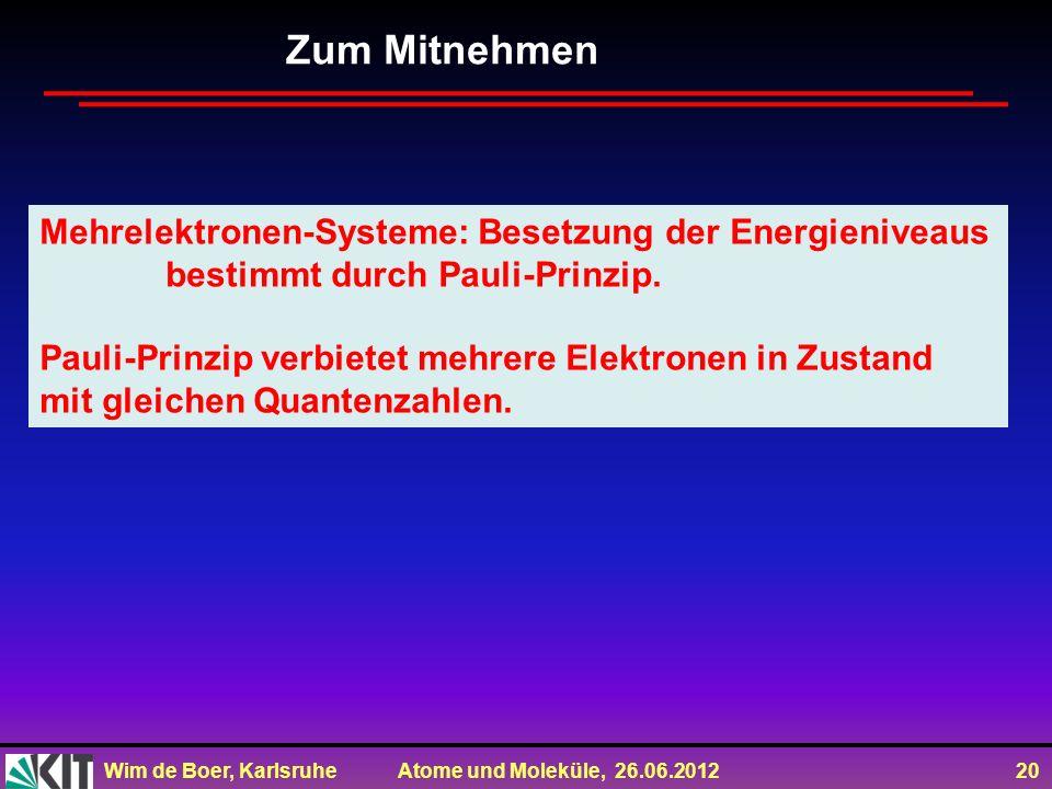 Zum Mitnehmen Mehrelektronen-Systeme: Besetzung der Energieniveaus