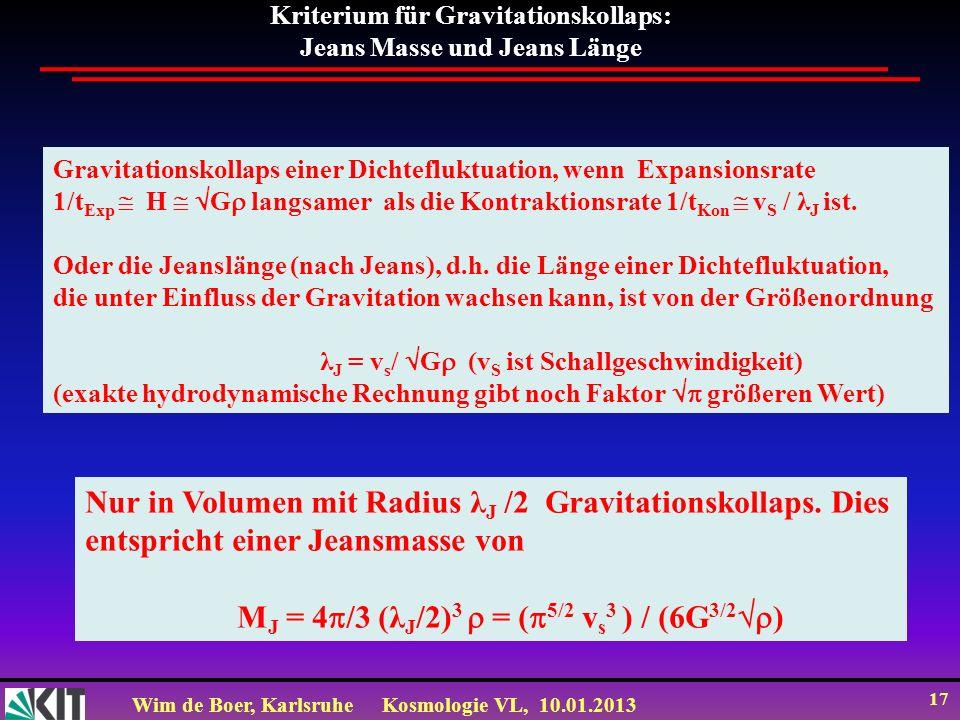 Kriterium für Gravitationskollaps: Jeans Masse und Jeans Länge