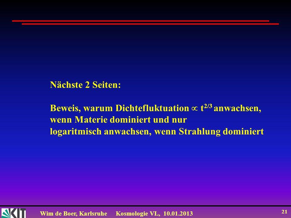 Nächste 2 Seiten: Beweis, warum Dichtefluktuation  t2/3 anwachsen, wenn Materie dominiert und nur.