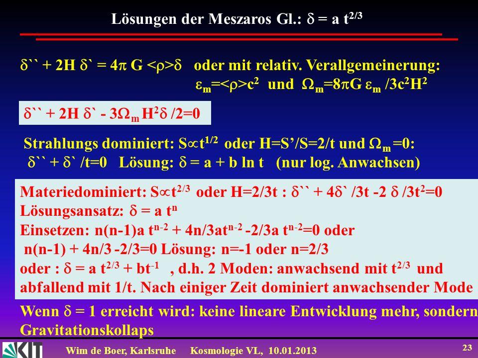 Lösungen der Meszaros Gl.:  = a t2/3