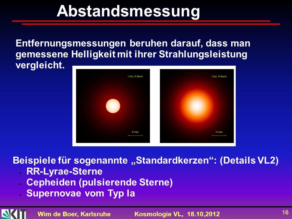 AbstandsmessungEntfernungsmessungen beruhen darauf, dass man gemessene Helligkeit mit ihrer Strahlungsleistung vergleicht.