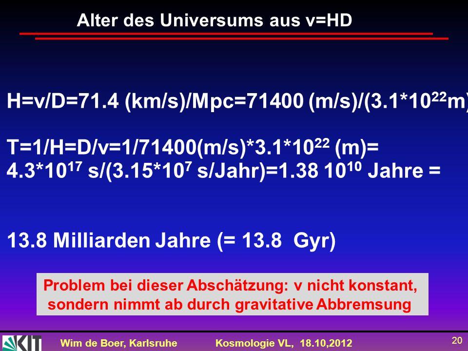 H=v/D=71.4 (km/s)/Mpc=71400 (m/s)/(3.1*1022m)