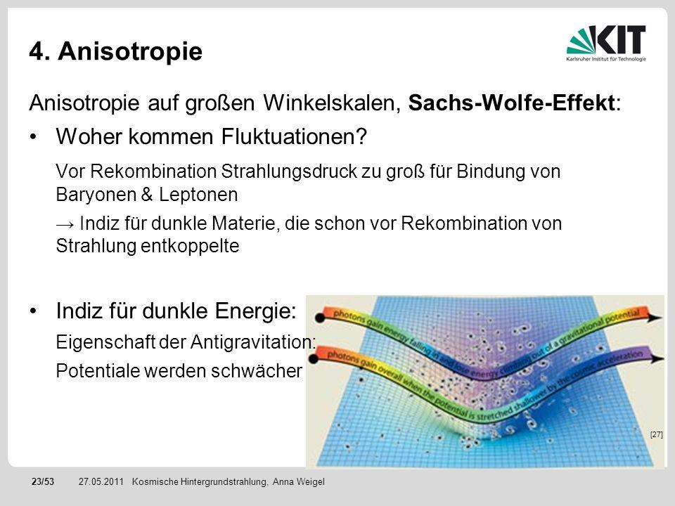 4. Anisotropie Anisotropie auf großen Winkelskalen, Sachs-Wolfe-Effekt: Woher kommen Fluktuationen