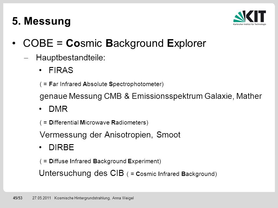 COBE = Cosmic Background Explorer