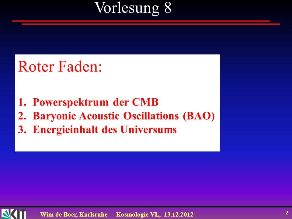 Vorlesung 8 Roter Faden: Powerspektrum der CMB