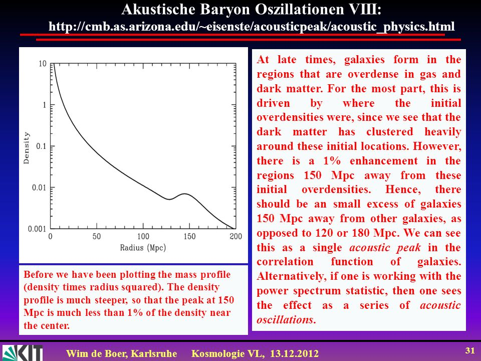 Akustische Baryon Oszillationen VIII: http://cmb. as. arizona