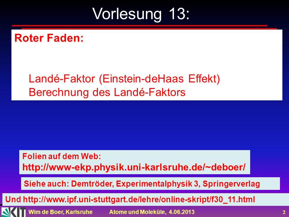 Vorlesung 13: Roter Faden: Landé-Faktor (Einstein-deHaas Effekt)