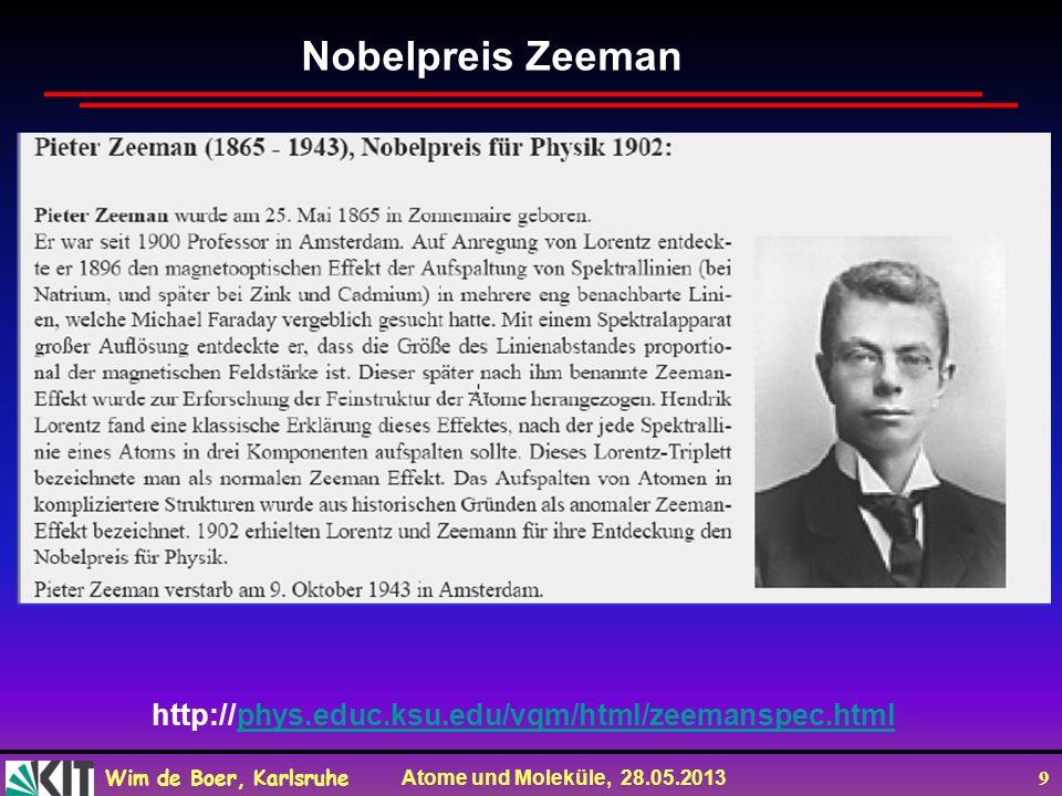 Nobelpreis Zeeman http://phys.educ.ksu.edu/vqm/html/zeemanspec.html